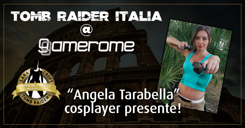 Tomb Raider Italia @ Gamerome – Angela Tarabella
