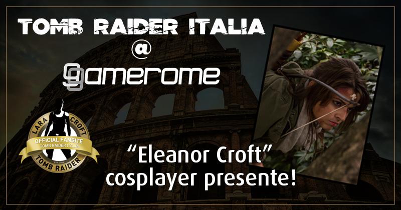 Tomb Raider Italia @ Gamerome – Eleanor Croft