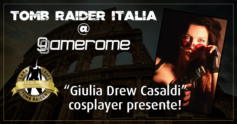 Tomb Raider Italia @ Gamerome – Giulia Drew Casaldi