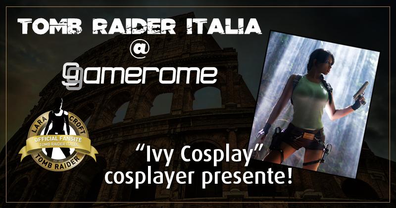 Tomb Raider Italia @ Gamerome – Ivy Cosplay