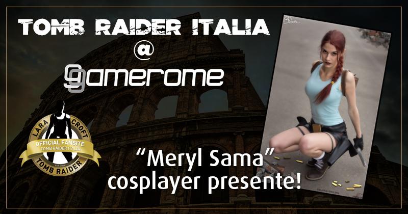Tomb Raider Italia @ Gamerome - Meryl Sama
