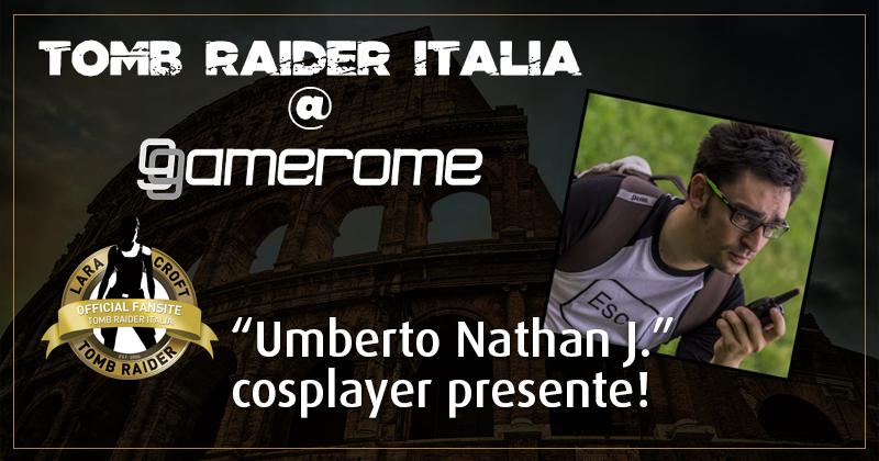 Tomb Raider Italia @ Gamerome – Umberto Nathan J.