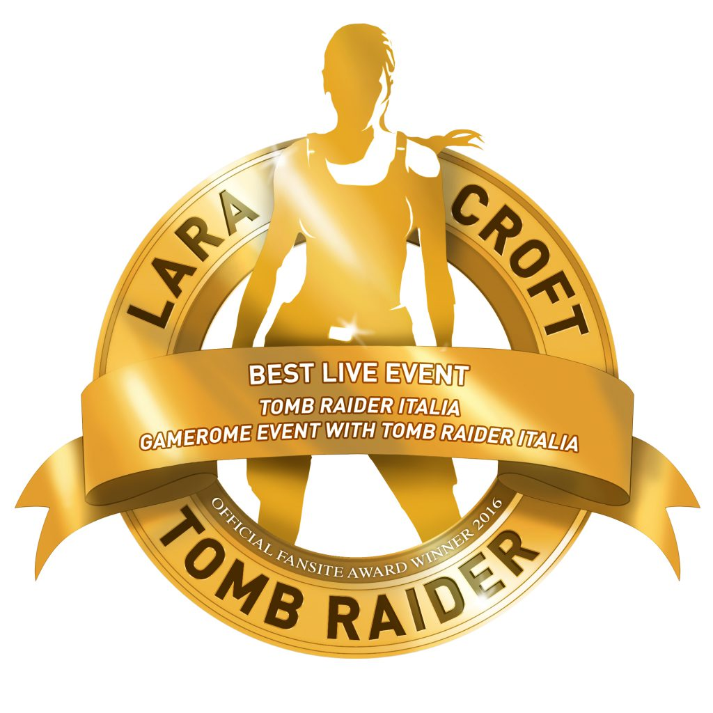 Tomb Raider Italia BEST LIVE EVENT 2016 - Official Fansite Award winner!